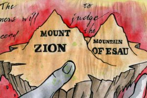 Mountain of Esau vs The Mountain of Zion